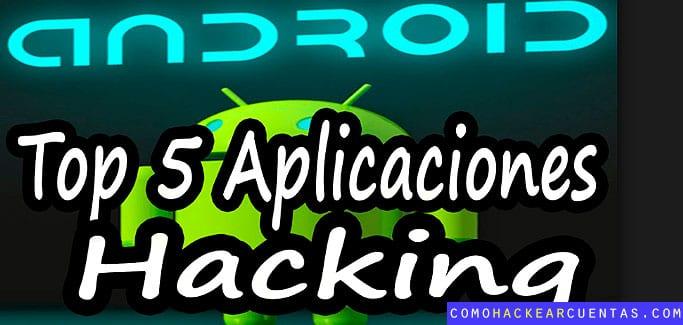 5 aplicaciones para aprender hacking desde tu móvil